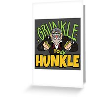 Grunkle to Hunkle Greeting Card