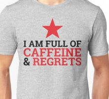 Too Much Blood In the Caffeine System Unisex T-Shirt