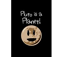 Pluto Is A Planet! (white version) Photographic Print
