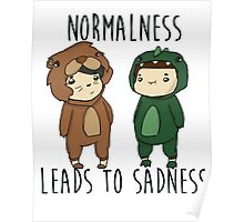 Normalness leads to sadness- Danosaur and Phillion Poster
