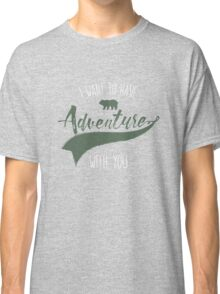Adventure quote Classic T-Shirt