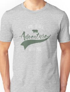 Adventure quote Unisex T-Shirt