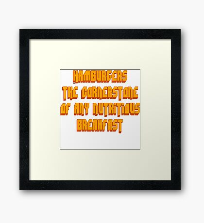 Pulp Fiction - Hamburgers The Cornerstone Of Any Nutritious Breakfast Framed Print
