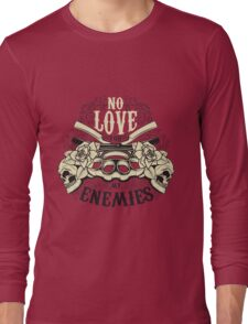 No love for my enemies Long Sleeve T-Shirt