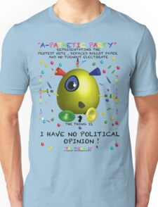 A-Pathetic Party -I have no political opinion Unisex T-Shirt