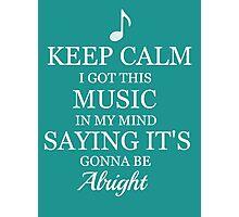 Keep Calm with Music Photographic Print