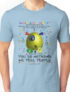 A-Pathetic Party -You do nothing we tell people Unisex T-Shirt
