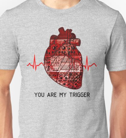 You Are My Trigger (Black) Unisex T-Shirt