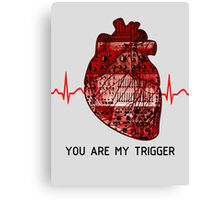 You Are My Trigger (Black) Canvas Print