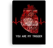 You Are My Trigger (White) Canvas Print