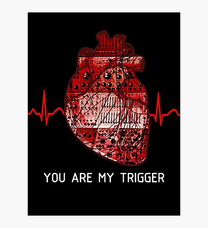 You Are My Trigger (White) Photographic Print