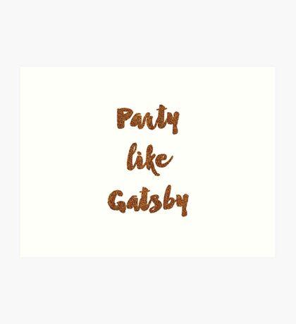 Party like Gatsby Art Print