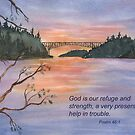 Our Bridge in Troubled Times- Psalm 46:1 by Diane Hall
