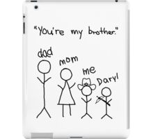 You're my brother - The Walking Dead iPad Case/Skin