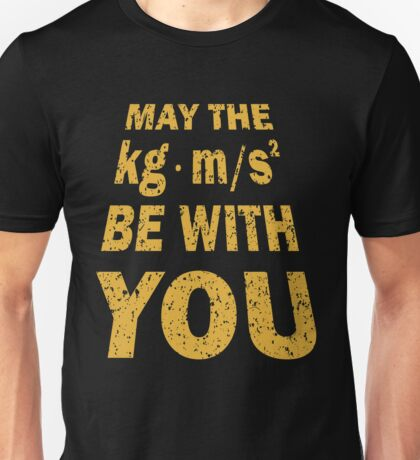 May The Force Be With You Funny Shirt for Engineers Unisex T-Shirt