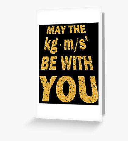 May The Force Be With You Funny Shirt for Engineers Greeting Card