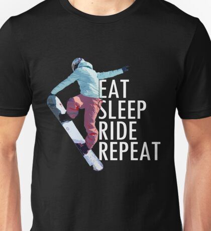 Eat Sleep Ride Repeat Snowboard T-Shirt Unisex T-Shirt