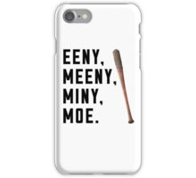 EENY, MEENY, MINY, MOE. iPhone Case/Skin