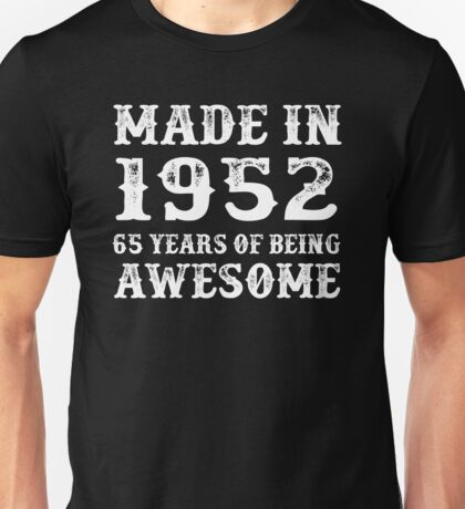 Made In 1952 65 Years Of Being Awesome Unisex T-Shirt