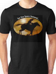 See You Space Samurai Unisex T-Shirt