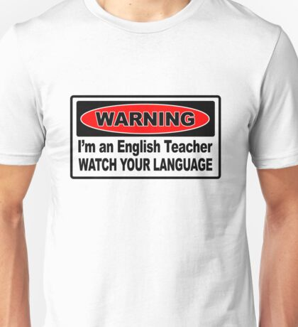 Warning I'm An English Teacher Watch Your Language Unisex T-Shirt