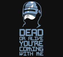 Dead or Alive (Blue) by DemonigoteTees