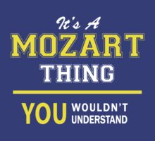 It's A MOZART thing, you wouldn't understand !! by satro