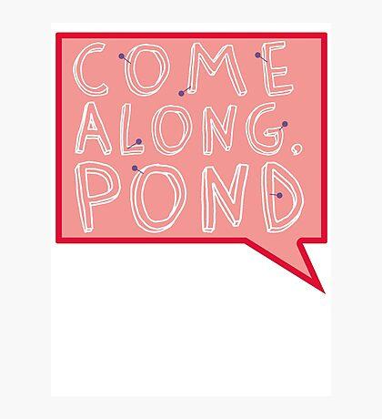 Come along, Pond! Photographic Print