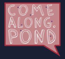 Come along, Pond! Kids Clothes