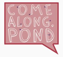 Come along, Pond! Kids Clothes