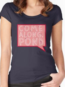 Come along, Pond! Women's Fitted Scoop T-Shirt