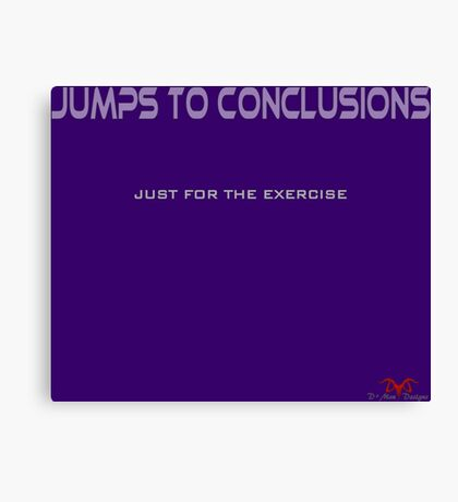 Jumps to Conclusions Canvas Print