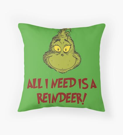 All i need is a reindeer - quote Throw Pillow