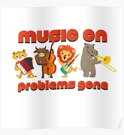 Music on - problems gone! Poster