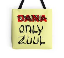 No Dana - ONLY ZUUL Tote Bag