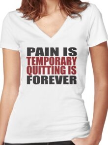 Pain is Temporary, Quitting is Forever Women's Fitted V-Neck T-Shirt