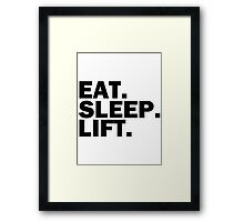 Eat. sleep. Lift. Framed Print