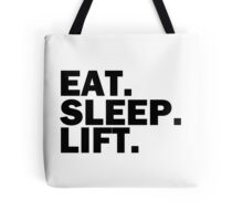 Eat. sleep. Lift. Tote Bag