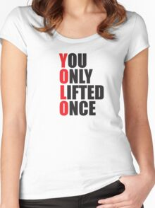 YOLO - You Only Lifted Once Women's Fitted Scoop T-Shirt