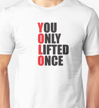 YOLO - You Only Lifted Once Unisex T-Shirt