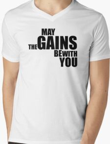 May the Gains be with you Mens V-Neck T-Shirt