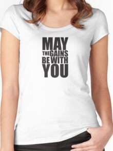 May the Gains be with you Women's Fitted Scoop T-Shirt