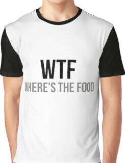 WTF Where's The Food Graphic T-Shirt