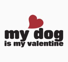 My dog is my valentine by Boogiemonst