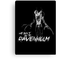 We Don't Go To Ravenholm (Light) Canvas Print