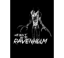 We Don't Go To Ravenholm (Light) Photographic Print