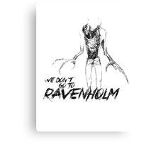 We Don't Go To Ravenholm (Dark) Canvas Print