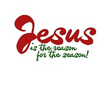 Jesus is the reason for the season Photographic Print