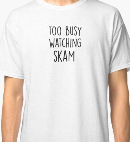 watching skam Classic T-Shirt