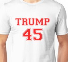 Donald Trump 45th President  Unisex T-Shirt